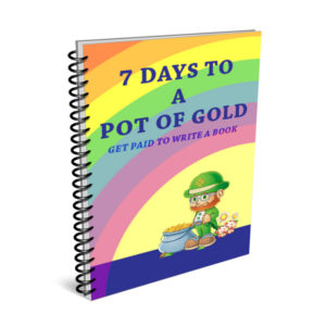 7 Days To A Pot Of Gold